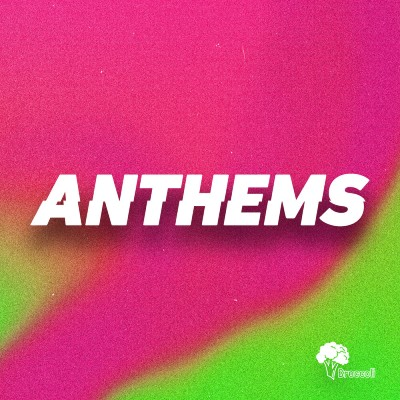 Anthems - Broccoli Content